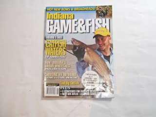 Indiana Game & Fish Magazine July / August 2011 (INDIANA'S BEST CATFISH WATERS - HUNT INDIANA'S URBAN WHITETAILS WHERE & HOW TO SCORE, VOLUME 2011 NUMBER 6)