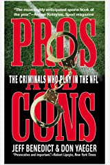 Pros and Cons: The Criminals Who Play in the NFL Kindle Edition