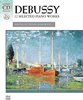 Debussy - 12 Selected Piano Works: Alfred Masterwork Edition