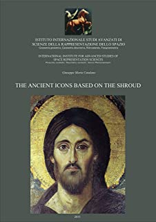 THE ANCIENT ICONS REPRODUCED FROM THE SHROUD