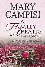 A Family Affair: The Proposal: A Small Town Family Saga (Truth in Lies Book 15)