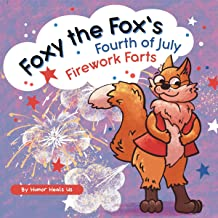 Foxy the Fox's Fourth of July Firework Farts: Farting Adventures, Book 22