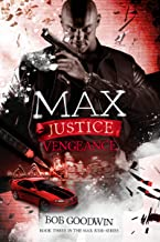 Max Justice: Vengeance: A Tale of Death, Drugs & Deception (Max Judd Book 3)