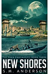New Shores: The Eden Chronicles - Book Three Kindle Edition