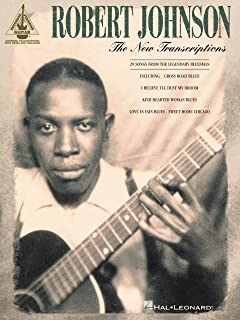 Robert Johnson - The New Transcriptions Songbook (Guitar Recorded Versions)