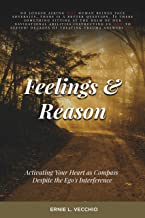 Feelings and Reason: Activating Your Heart as Compass Despite the Ego's Interference