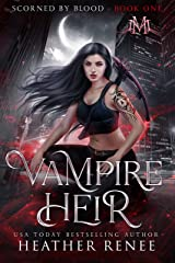 Vampire Heir (Scorned by Blood Book 1) Kindle Edition