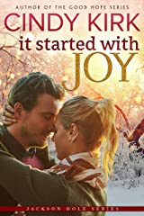 It Started With Joy: A feel good holiday romance to warm your heart (Jackson Hole Book 1) Kindle Edition