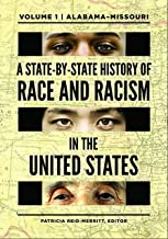 A State-by-State History of Race and Racism in the United States [2 volumes]