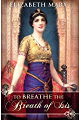 To Breathe the Breath of Isis Kindle Edition