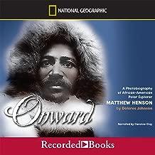 Onward: A Biography of African-American Polar Explorer Matthew Henson