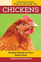 The Backyard Field Guide to Chickens: Chicken Breeds for Your Home Flock (Voyageur Field Guides)