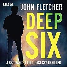 Deep Six: A BBC Radio 4 Full-Cast Spy Thriller
