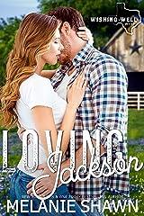 Loving Jackson (Wishing Well, Texas Book 10) Kindle Edition