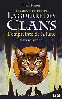 La guerre des Clans cycle IV - tome 4 : L'empreinte de la lune (French Edition)