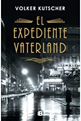 El expediente Vaterland (Detective Gereon Rath 4) (Spanish Edition) Kindle Edition