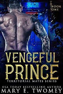 Vengeful Prince: A Paranormal Royal Romance (Territorial Mates Book 1)