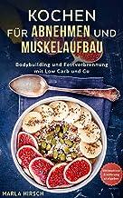Kochen für Abnehmen und Muskelaufbau: Bodybuilding und Fett