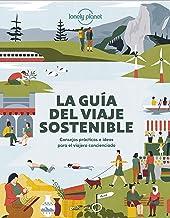 La guía del viaje sostenible: Consejos prácticos e ideas para el viajero concienciado