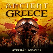 Ancient Greece: From Beginning to End (Greek History, Ancient Greek, Aristotle, Socrates, Greece History, Plato, Alexander The Great, Macedonian): Civilizations from Beginning to End, Book 3