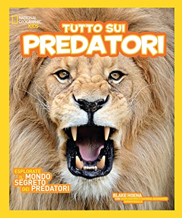 Tutto sui predatori. Ediz. illustrata