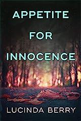 Appetite for Innocence: A Dark Psychological Thriller Kindle Edition