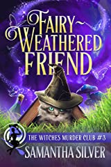 Fairy-Weathered Friend (Witches Murder Club Book 3) (English Edition) Format Kindle