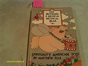 On Becoming a Musical Mystical Bear: Sprituality American Style