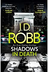 Shadows in Death: An Eve Dallas thriller (Book 51) Kindle Edition