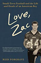 Love, Zac: Small-Town Football and the Life and Death of an American Boy