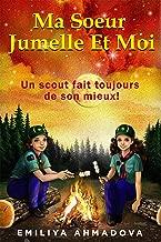 Ma Sœur Jumelle Et Moi: Un scout fait toujours de son mieux ! (French Edition)