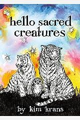 Hello Sacred Creatures Kindle Edition