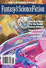 The Magazine of Fantasy & Science Fiction March/April 2017 (The Magazine of Fantasy & Science Fiction Book 132)