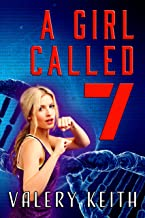 A Girl Called Seven (The Sentinel Series Book 3)
