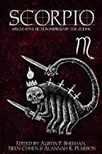 Scorpio: Speculative Fiction Inspired by the Zodiac (The Zodiac Series)