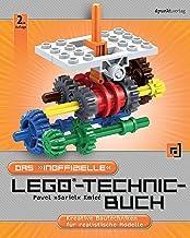 """Das """"inoffizielle"""" LEGO®-Technic-Buch: Kreative Bautechniken für realistische Modelle (German Edition)"""