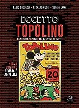 Scaricare Libri Eccetto Topolino. Lo scontro culturale tra fascismo e fumetti PDF