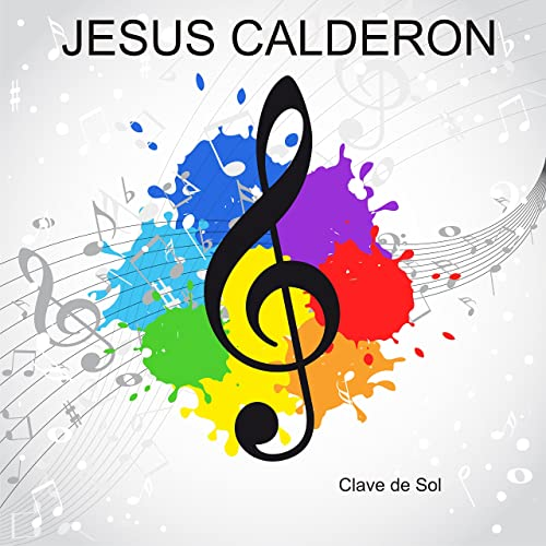 Clave De Sol Single By Jesús Calderón On Amazon Music Amazoncom
