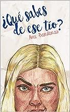 ¿Qué sabes de ese tío? (Spanish Edition)