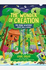 The Wonder of Creation: 100 More Devotions About God and Science (Indescribable Kids) Kindle Edition