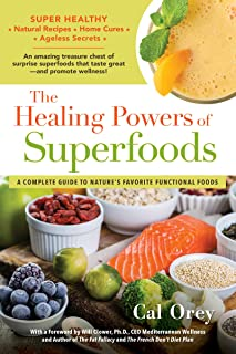 The Healing Powers of Superfoods: A Complete Guide to Nature's Favorite Functional Foods