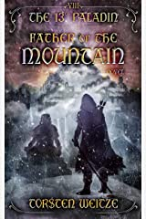 Father of the Mountain: The 13th Paladin (Volume VIII) Kindle Edition