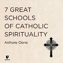 7 Great Schools of Catholic Spirituality