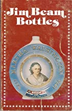 Jim Beam Bottles: Identification and Price Guide