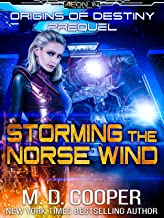 Storming the Norse Wind - A Hard Military Science Fiction Assault (Aeon 14: Origins of Destiny Book 0)