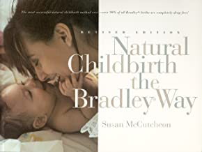Best Natural Childbirth the Bradley Way Reviews