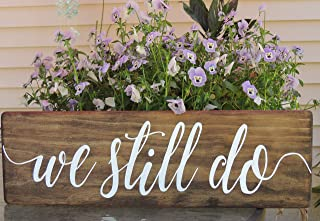 WE Still DO Sign Hand Printed Rustic Wood Sign Vow Renewal Wedding Sign propAnniversary Gift Anniversary Photo PropVow Renewal Photo Prop