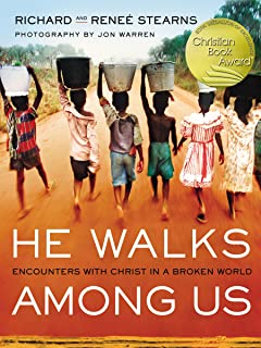 He Walks Among Us: Encounters with Christ in a Broken World