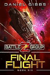 Final Flight (Battlegroup Z Book 6) Kindle Edition