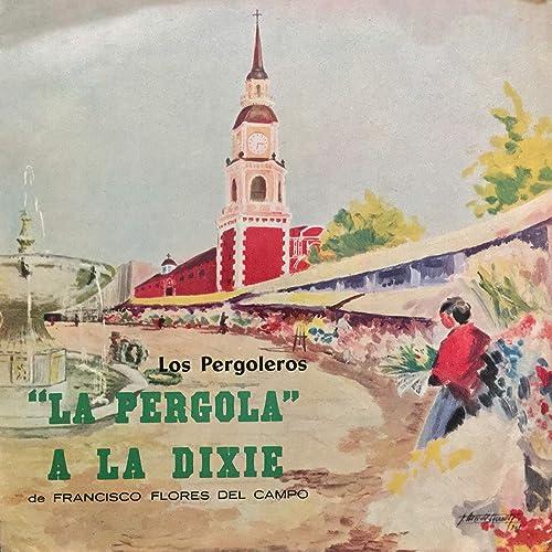 La Pérgola de las Flores de Los Pergoleros en Amazon Music - Amazon.es